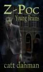 Z Poc: Young Brains - Catt Dahman