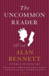 The Uncommon Reader: A Novella - Alan Bennett