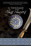 A Thousand Glass Flowers - Prue Batten