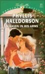 A Haven in His Arms - Phyllis Halldorson
