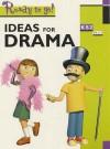 Ideas For Drama Key Stage 2 (Ready To Go) - Alison Chaplin