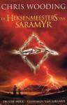 Geheimen van Saramyr (Heksenmeester van Saramyr, #2) - Chris Wooding, Sandra van de Ven