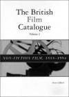 The British Film Catalogue: The Non-Fiction Film - Denis Gifford