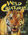 Wild Creatures (Eyes On Nature Series) - Jane P. Resnick, Donald Olson, John Grassy