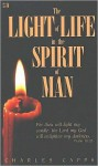 The Light of Life in the Spirit of Man - Charles Capps