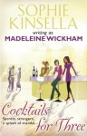 Cocktails For Three - Sophie Kinsella, Madeleine Wickham