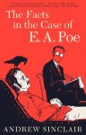 The Facts in the Case of E. A. Poe - Andrew Sinclair