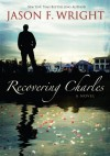 Recovering Charles - Jason F. Wright