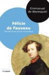 Félicie de Fauveau, portrait d'une artiste romantique - Emmanuel de Waresquiel