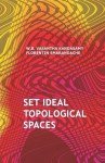 Set Ideal Topological Spaces - Kandasamy, W, B, Vasantha, Florentin Smarandache