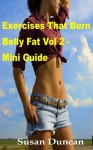 Exercises That Burn Belly Fat - Vol 2 - Mini Guide - Susan Duncan
