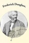 Frederick Douglass.: By Booker T. Washington - Booker T. Washington