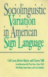 Sociolinguistic Variation in American Sign Language - Ceil Lucas, Clayton Valli, Robert J. Bayley