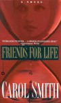 Friends for Life - Carol Smith