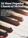 50 Most Popular Classical Melodies (Easy Piano Songbook) - David Pearl