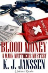 Blood Money - K. J. Janssen