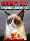 Grumpy Cat Destroys the World - Grumpy Cat