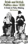 Drink and British Politics: A Study in Policy Making - John Greenaway, Timothy M. Shaw, Marianne H. Marchand