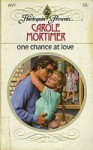 One Chance At Love - Carole Mortimer