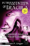 In the Footsteps of Dracula: A Personal Journey and Travel Guide - Steven P. Unger, M. Stefan Strozier, Kyle Torke