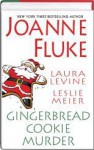 Gingerbread Cookie Murder - Joanne Fluke, Laura Levine, Leslie Meier