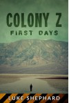 Colony Z: First Days (Vol. 3) - Luke Shephard