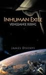 Inhuman Exile: Vengeance Rising - James Divinyi