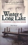 Winter at Long Lake: A Childhood Christmas Memoir - Rick Skwiot