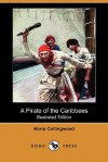 A Pirate of the Caribbees (Illustrated Edition) (Dodo Press) - Harry Collingwood, C. Lacy