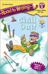 Chill Out! (Road to Writing, Mile 2) - Jennifer Dussling