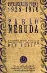 Five Decades: Poems 1925-1970 (Neruda, Pablo) (English and Spanish Edition) - Pablo Neruda, Ben Belitt