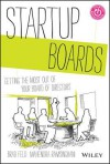 Startup Boards: Reinventing the Board of Directors to Better Support the Entrepreneur - Brad Feld