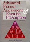 Advanced Fitness Assessment & Exercise Prescription - Vivian H. Heyward