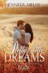 Pretty Little Dreams - Jennifer Miller