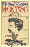 The Wit and Wisdom of Mark Twain - Mark Twain, Alex Ayres