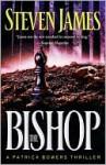 The Bishop: A Patrick Bowers Thriller - Steven James