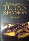 Tutankhamón. El último hijo del sol - Nacho Ares