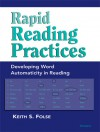 Rapid Reading Practices: Developing Word Automaticity in Reading - Keith S. Folse
