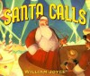 Santa Calls Board Book - William Joyce