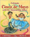Celebrate Cinco de Mayo with the Mexican Hat Dance - F. Isabel Campoy, Alma Flor Ada