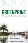 Greenprint: A New Approach to Cooperation on Climate Change - Aaditya Mattoo, Arvind Subramanian