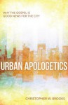 Urban Apologetics: Answering Challenges to Faith for Urban Believers - Christopher Brooks