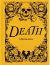 Death: A Picture Album - Kirty Topiwala
