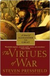 The Virtues of War: A Novel of Alexander the Great - Steven Pressfield