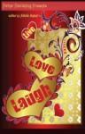 Live, Love, Laugh - Natalie Dunbar, Edwina Martin, Simone Harlow, J.M. Jeffries, Mandessa Selby, Elaine Overton, Karen White-Owens, Seressia Glass, Kelley Nyrae, Reon Laudet, Angela Wynn, Edwina Martin-Arnold, Renee Alexis, Phyllis Bourne Williams