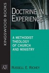 Doctrine In Experience: A Methodist Theology Of Church And Ministry - Russell E. Richey