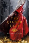 The Gilded Lily - Deborah Swift