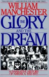The Glory and the Dream: A Narrative History of America, 1932-1972 (Audio) - William Raymond Manchester, Jeff Riggenbach