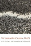 The Handbook of Global Ethics - Darrel Moellendorf, Heather Widdows
