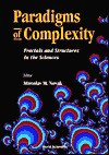 Paradigms of Complexity: Fractals and Structures in the Sciences - Miroslav M. Novak